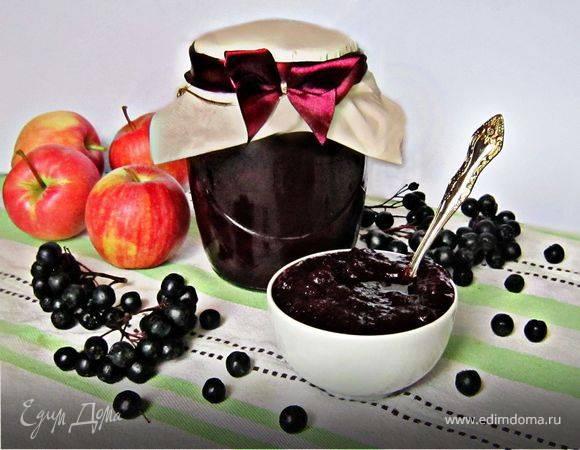 Варенье из черноплодной рябины на зиму: рецепты приготовления с фото и видео